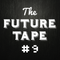 The Future Tape #9 - Future House & Bass House