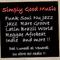 Simply Good Music !!! Si sa da dove si parte ma non dove si arriva Buon Ascolto !!