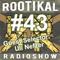 Rootikal Radioshow #43 - 12th September 2018