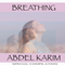Breathing Special Compilation by Abdel Karim