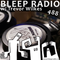 Bleep Radio #488 w/ Trevor Wilkes [Treacherous Leachorous]
