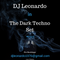 DJ Leonardo in The Dark Techno Set 05.04.2019