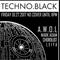 Techno.Black's Open.House @ Broken City feat. DJ A.W.O.L (1.27.2017)