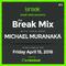 Break Mix #012 with your host DJ Michael Muranaka
