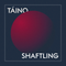 TÄINO & SHAFTLING: The Definition Tape