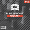 Place of House Podcast #45
