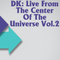 DK: Live From The Center Of The Universe Vol.2