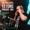 12 Tons Podcast 085 by KC