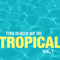 This Is How We Do Tropical, Volume One