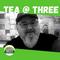 Tea at Three with Mike Gooch - 22 JUN 2021
