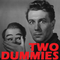 The Two Dummies Show - E02