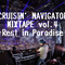 CRUISIN'NAVIGATOR MIXTAPE vol.4 -Rest in Paradise-