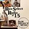 Raw Select Radio #15