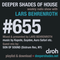 Deeper Shades Of House #655 w/ exclusive guest mix by SON OF SOUND