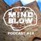 MIND BLOW Podcast #14