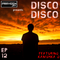Praveen Jay - DISCO DISCO EP #12   Guest Mix by Kanishka D