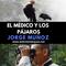 El Médico y los Pájaros (Jorge Muñoz García - Colombia)