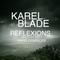 KAREL BLADE - REFLEXIONS ( March 2017 ) Hard Essences