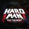 HARDMAN - RUN THE NIGHT