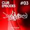 Dj Psichoz - Club Episodes #03 #gettindown