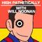 """HIGH PATHETICALLY LIVE AT LAUGH BOSTON - Episode 216"""
