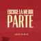 18MAR18 - Escoge la mejor parte - 10:30 a.m. - Mauricio Castellón