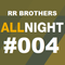 #004 All Night By RR Brothers