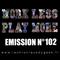 Work Less Play More #102   15.05.19   La Chronique du Geek
