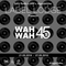 Wah Wah 45s with Scrimshire + Dom Servin (25/05/2018)