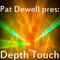 Pat Dewell - Depth Touch Episode 13