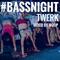 #BASSNIGHT - TWERK - MIXED BY WOOP