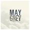 May Grey - a Wayne Johson & Bestdaynever.com production