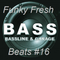 Funky Fresh Beats 16 (Bass Special)
