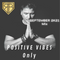 Positive Vibes Only <September 2K21>