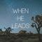 When He Leads