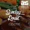 THE SUNDAY ROAST with GLOW 21.04.19