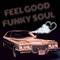 Feel Good Funky Soul (vol 39)