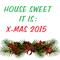 DAN GARCIA - HOUSE SWEET IT IS - CHRISTMAS 2015