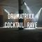 Drumatrixx - Cocktail Rave