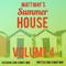 Matt May Presents Summer House Voume 4 !