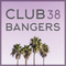 Club Bangers 38 Party