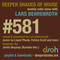 Deeper Shades Of House #581 w/ exclusive guest mix by JENIFA MAYANJA