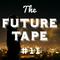 The Future Tape #11 - Future House Mix