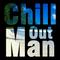 Chill Man [2-21-11]