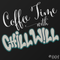 Coffee Time #003 with myself, Chill Will