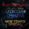 Undercover Operative - Electro Funk New Year's Special