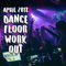 April 2018 Dancefloor Workout - House/Tech Mix