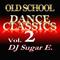 Old School Dance Classics Vol.2 (Early 80s and more) - DJ Sugar E.