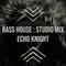 Bass House : Studio Mix