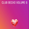 Club Becks Volume 6